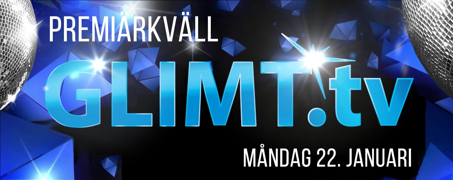 Premiär för GLIMT TV!