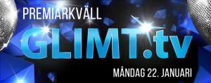 GLIMT TV - Premiärkvällen måndag 22 januari 2014