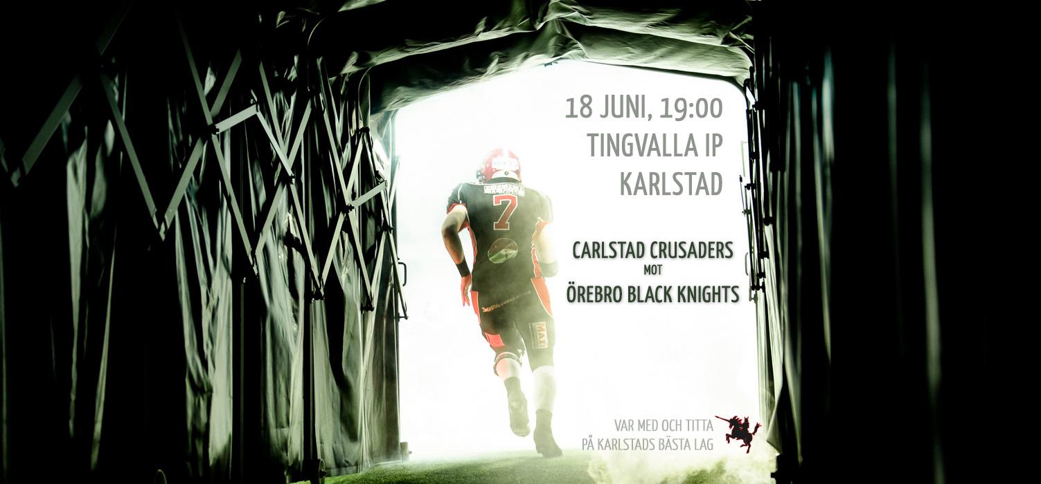 Carlstad Crusaders–Örebro Black Knights, Tingvalla 18 juni kl. 19:00