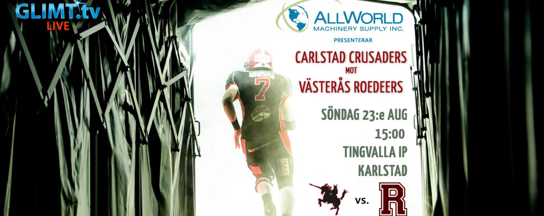 Carlstad Crusaders – Västerås Roedeers