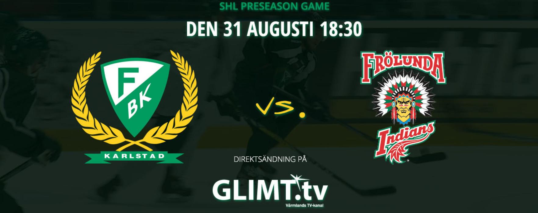 Färjestad – Frölunda live från Stenungsund Arena
