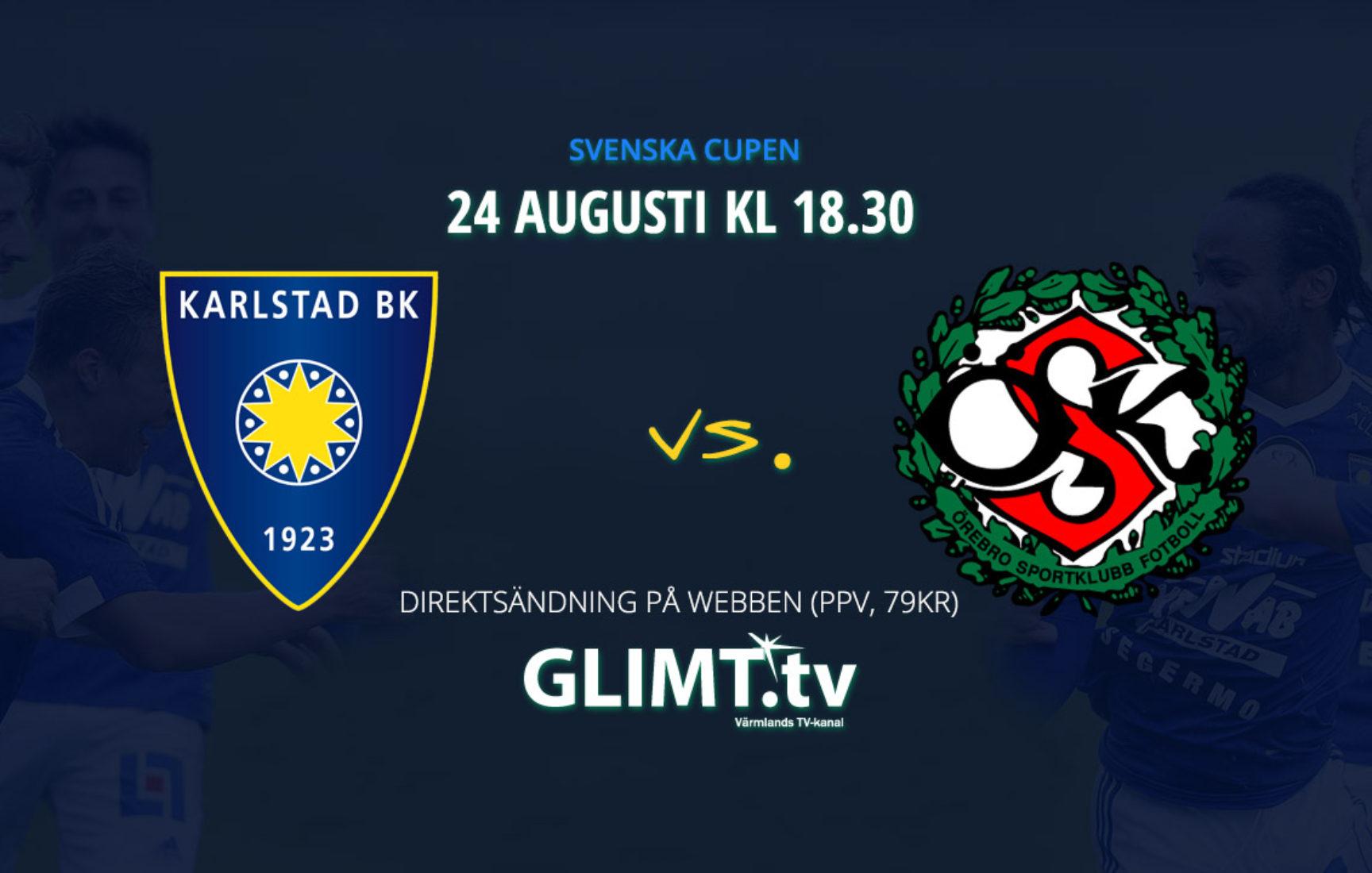 Karlstad BK vs Örebro SK i Svenska Cupen